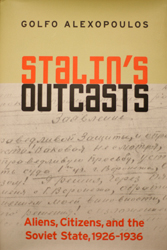 Stalin's Outcasts: Aliens, Citizens and the Soviet State, 1926-1936